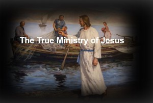 The True Ministry of Jesus